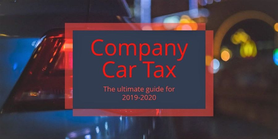 Company car tax 2019 2020